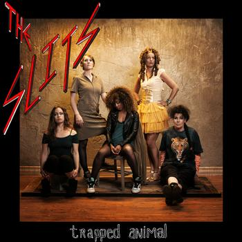 The Slits - Trapped Animal