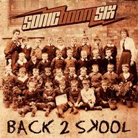 Sonic Boom Six - Back 2 Skool (single edit)