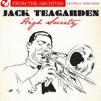 Jack Teagarden - High Society - From The Archives (Digitally Remastered)