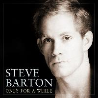 Steve Barton - Only for a While