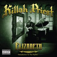 Killah Priest - Elizabeth (Introduction To The Psychic) (Explicit)