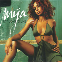 Mya - My Love Is Like...Wo