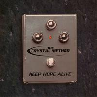 The Crystal Method - Keep Hope Alive EP