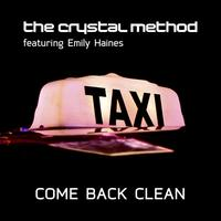 The Crystal Method featuring Emily Haines - Come Back Clean EP