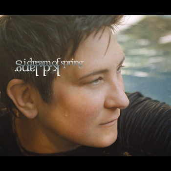 k.d. lang - I Dream of Spring (/ iTunes UK exclusive)