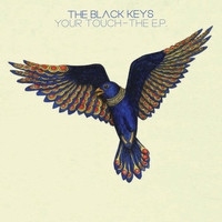 The Black Keys - Your Touch - The EP