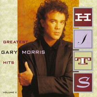 Gary Morris - Greatest Hits Vol. II