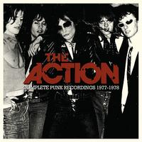 The Action - Complete Punk Recordings 1977-1978