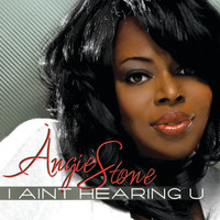 Angie Stone - I Ain't Hearing You