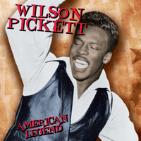 Wilson Pickett - American Legend