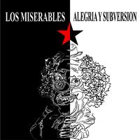Los Miserables - Alegria Y Subversion (Explicit)