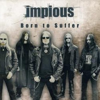 Impious - Born To Suffer