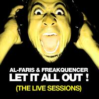Al-Faris, Freakquencer - Let It All Out (The Live Sessions)