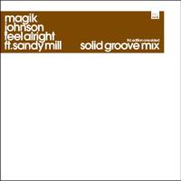 Magik Johnson - Feel Alright (Solid Groove Mix)
