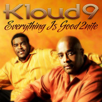 Kloud 9 - Everything Is Good 2Nite