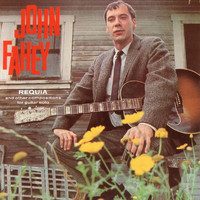 John Fahey - Requia And Other Compositions