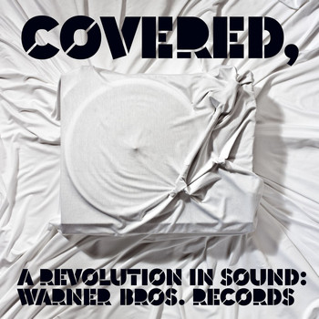 Various Artists - Covered, A Revolution In Sound: Warner Bros. Records