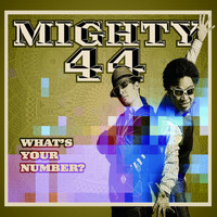 Mighty 44 - What's your number