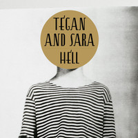 Tegan And Sara - Hell