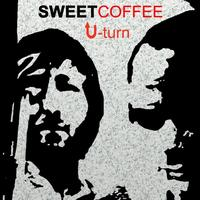 Sweet Coffee - U-Turn (Radio Edit)
