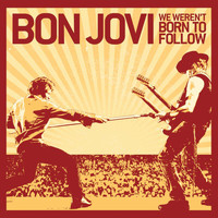Bon Jovi - We Weren't Born To Follow (Int'l Maxi)