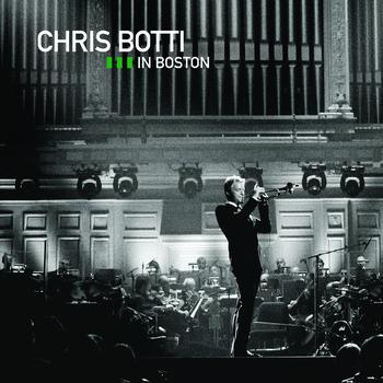 Chris Botti - Live In Boston