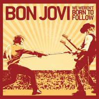 Bon Jovi - We Weren't Born To Follow (Int'l 2 Trk)