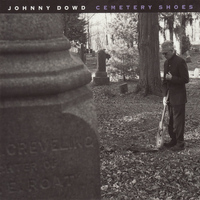 Johnny Dowd - Cemetery Shoes