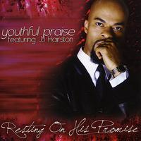 Youthful Praise - Resting On His Promise - Digital Single