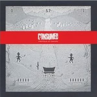 Consumed - Pistols at Dawn