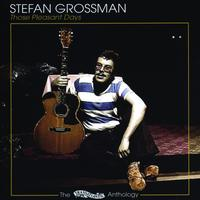 Stefan Grossman - Those Pleasant Days: Anthology
