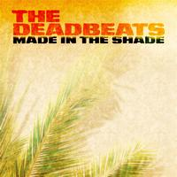 The Deadbeats - Made in the shade