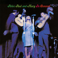 Peter, Paul and Mary - Peter, Paul And Mary In Concert
