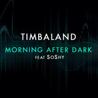 Timbaland - Morning After Dark (Featuring SoShy)