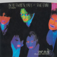 The Cure - In Between Days / Stop Dead [Digital 45]
