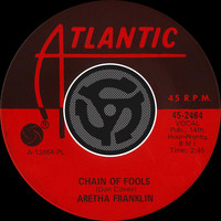 Aretha Franklin - Chain of Fools / Prove It (Digital 45)