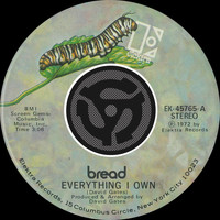 Bread - Everything I Own / I Don't Love You (45 Version)