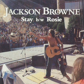 Jackson Browne - Stay / Rosie [Digital 45]