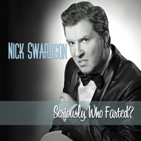 Nick Swardson - Seriously, Who Farted? (Explicit)