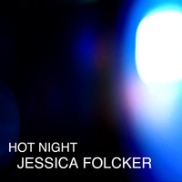 Jessica Folcker - Hot Night