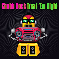 Chubb Rock - Treat 'Em Right (Re-Recorded / Remastered)