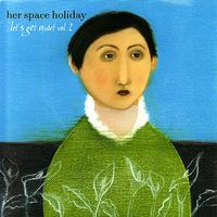 Her Space Holiday - Let's Get Quiet, Vol. 2