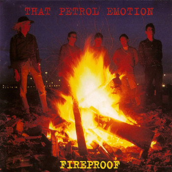 That Petrol Emotion - Fireproof - Digital Remaster 2009