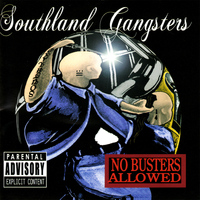 Southland Gangsters - No Busters Allowed