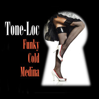 Tone-Loc - Funky Cold Medina (Re-Recorded / Remastered)