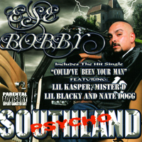 Ese Bobby - Southland Psycho (Explicit)