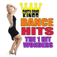 Party Band Kings - Dance Hits - The 1 Hit Wonders