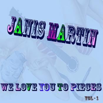 Janis Martin - We Love You To Pieces