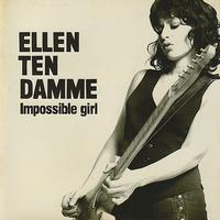 Ellen ten Damme - Impossible Girl