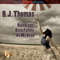 B.J. THOMAS - Raindrops Keep Falling On My Head (Re-Recorded / Remastered) (as heard in Butch Cassidy & The Sundance Kid)